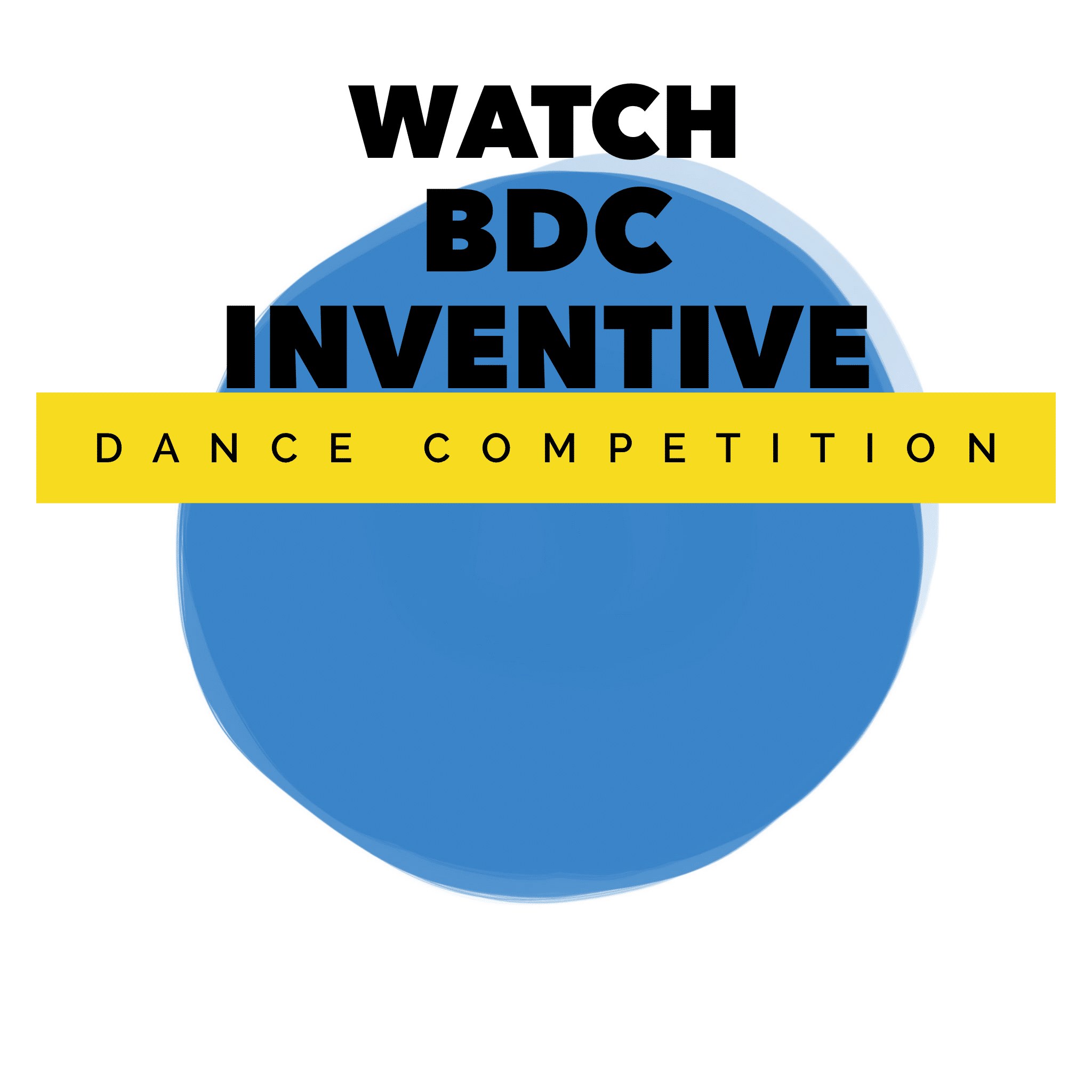 BDC Inventive Dance Comp 8th August