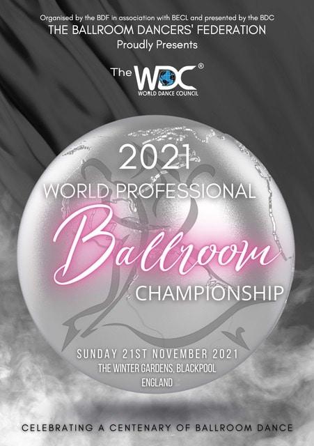 WDC WORLD PROFESSIONAL BALLROOM CHAMPIONSHIP – EMPRESS BALLROOM, BLACKPOOL SUNDAY 21ST NOVEMBER 2021